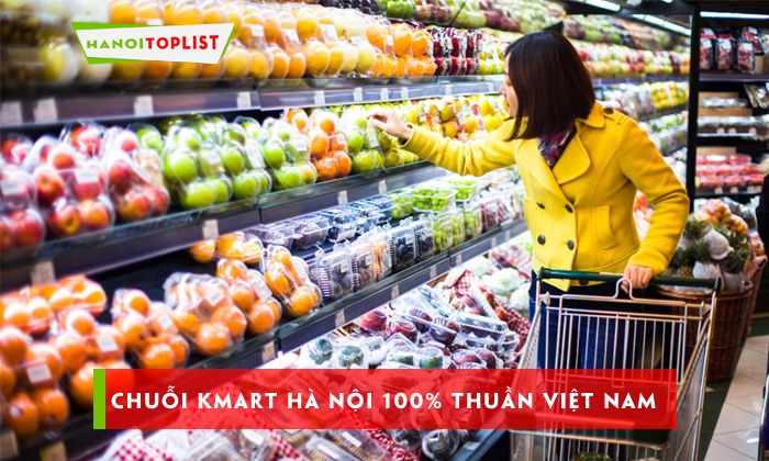 chuoi-kmart-ha-noi-100-thuan-viet-nam