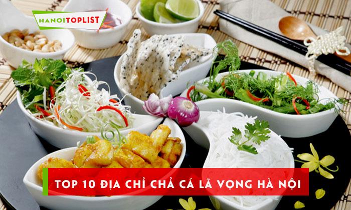top-10-dia-chi-cha-ca-la-vong-ha-noi-chuan-vi-nhat