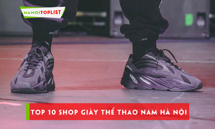 top-10-shop-giay-the-thao-nam-ha-noi-chat-nhat