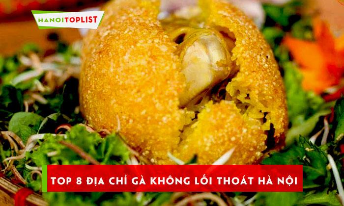 top-8-dia-chi-ga-khong-loi-thoat-ha-noi-thom-ngon-hap-dan