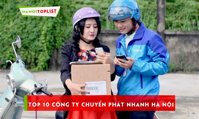 top-10-cong-ty-chuyen-phat-nhanh-ha-noi-uy-tin-chat-luong