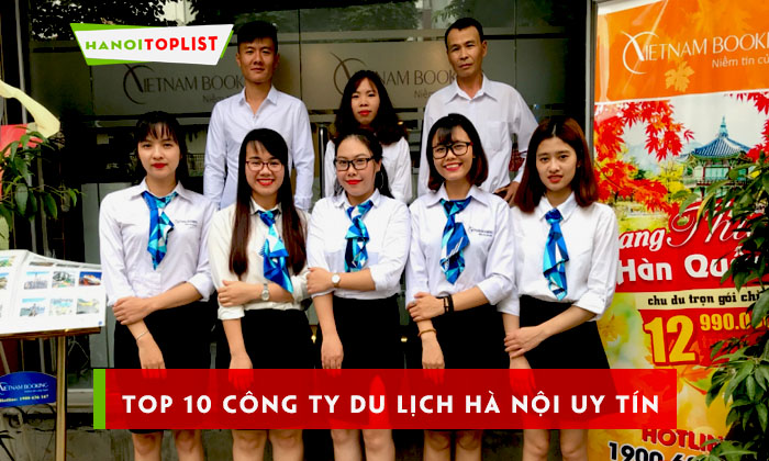 top-10-cong-ty-du-lich-ha-noi-uy-tin-chat-luong