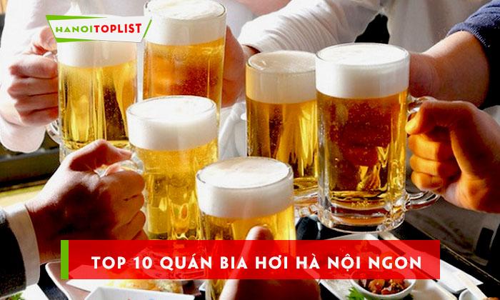 top-10-quan-bia-hoi-ha-noi-moi-ngon-gia-re