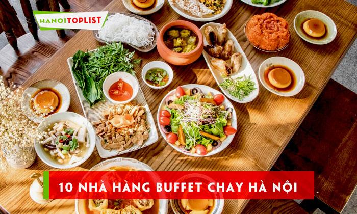 kham-pha-10-nha-hang-buffet-chay-ha-noi-ngon-nuc-tieng