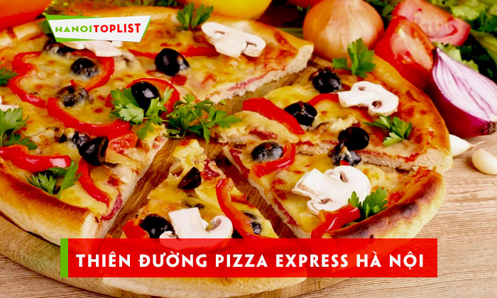 pizza-express-ha-noi-thien-duong-pizza-khong-the-bo-qua