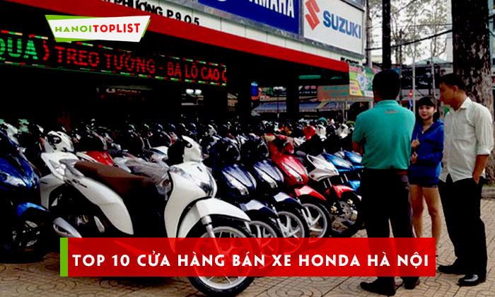 top-10-cua-hang-ban-xe-honda-ha-noi-uy-tin-nhat