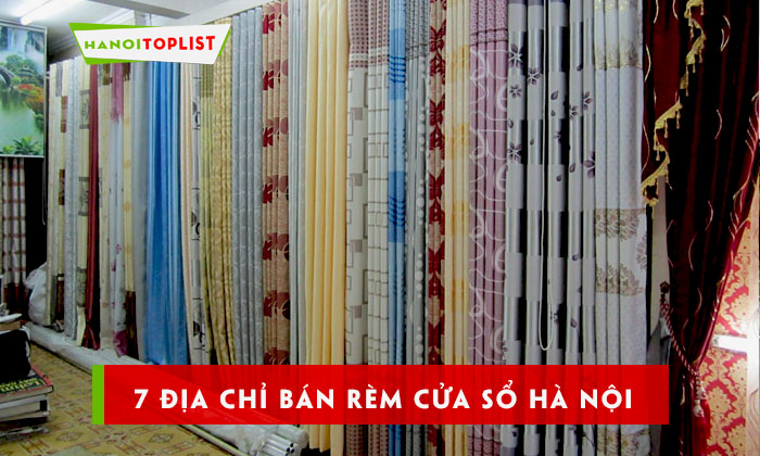 top-7-dia-chi-ban-rem-cua-so-ha-noi-gia-re-chat-luong