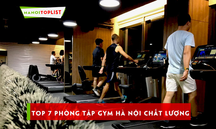 top-7-phong-tap-gym-ha-noi-chat-luong-uy-tin-nhat
