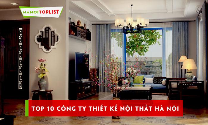 top-10-cong-ty-thiet-ke-noi-that-ha-noi-uy-tin-nhat