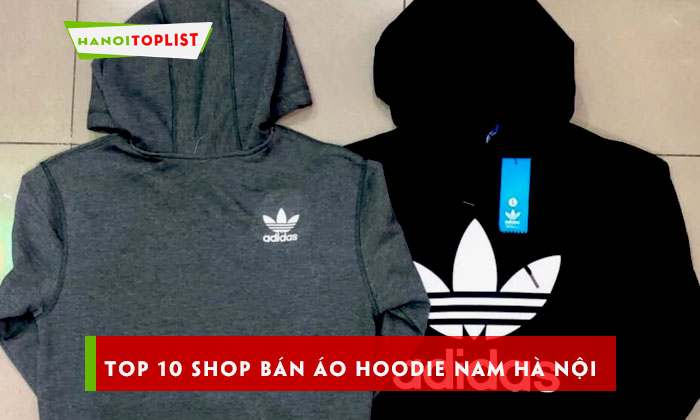 top-10-shop-ban-ao-hoodie-nam-ha-noi-cuc-chat