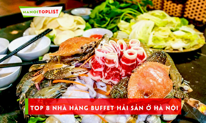 top-8-nha-hang-buffet-hai-san-o-ha-noi-ngon-gia-re