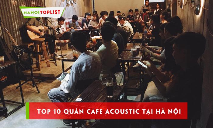 top-10-quan-cafe-acoustic-tai-ha-noi-tuyet-nhat