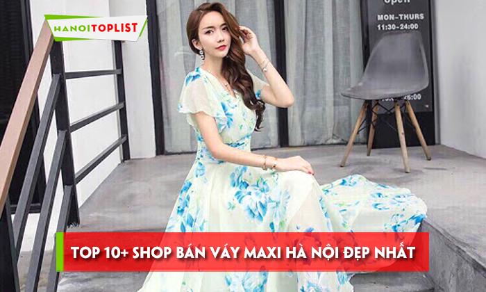 top-10-shop-ban-vay-maxi-ha-noi-dep-nhat