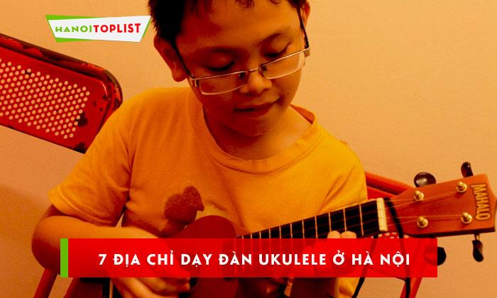 top-7-dia-chi-day-dan-ukulele-o-ha-noi-tot-nhat