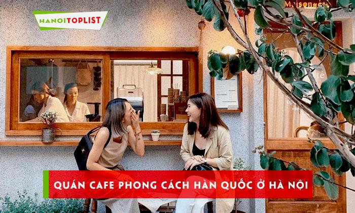 song-ao-cuc-chat-voi-8-quan-cafe-phong-cach-han-quoc-o-ha-noi