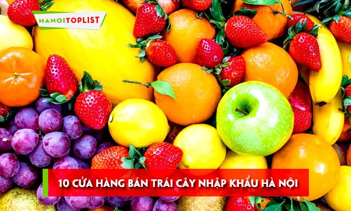 10-cua-hang-ban-trai-cay-nhap-khau-tuoi-sach-tai-ha-noi
