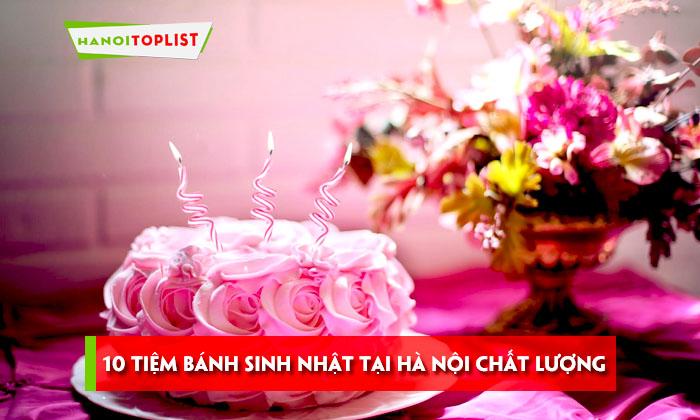 10-tiem-banh-sinh-nhat-tai-ha-noi-dep-va-chat-luong