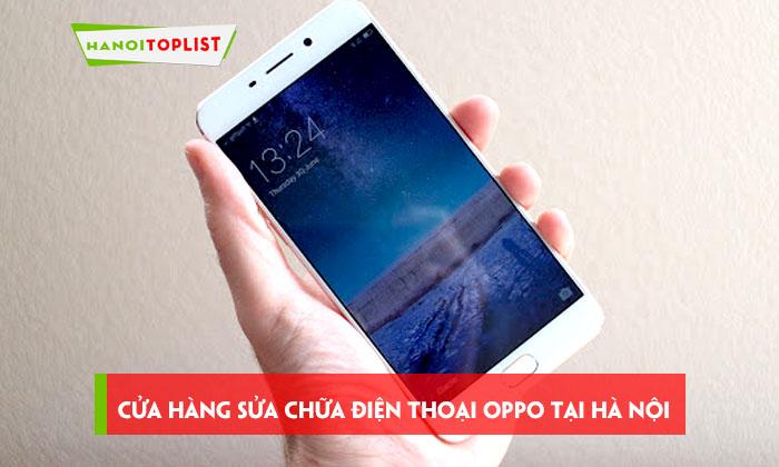 8-cua-hang-sua-chua-dien-thoai-oppo-tai-ha-noi-uy-tin