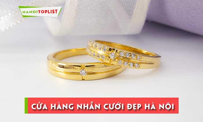 top-10-cua-hang-nhan-cuoi-dep-tai-ha-noi