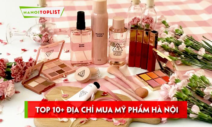 top-10-dia-chi-mua-my-pham-ha-noi-uy-tin-chinh-hang-hanotioplist