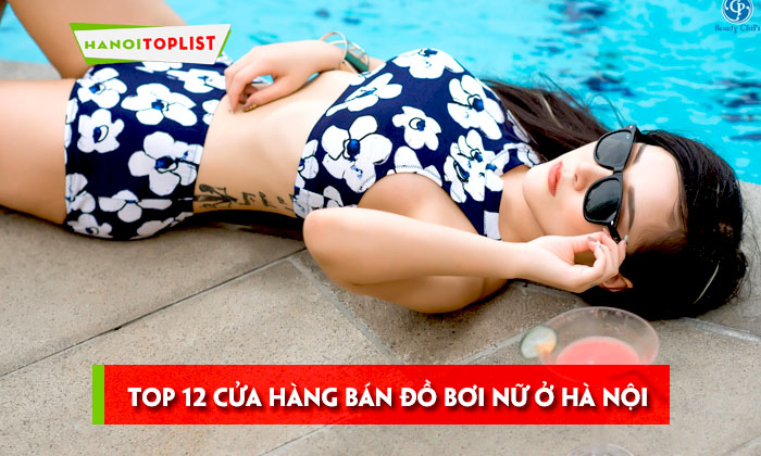 top-12-cua-hang-ban-do-boi-nu-bao-dep-o-ha-noi