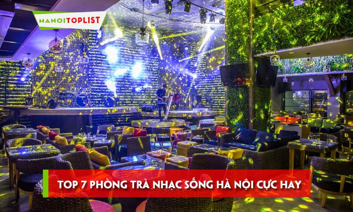 top-7-phong-tra-nhac-song-ha-noi-cuc-hay