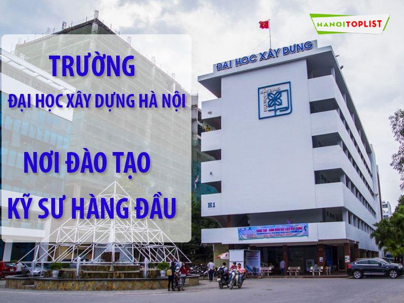 truong-dai-hoc-xay-dung-cac-truong-dai-hoc-co-hoc-phi-thap-o-ha-noi-hanoitoplist