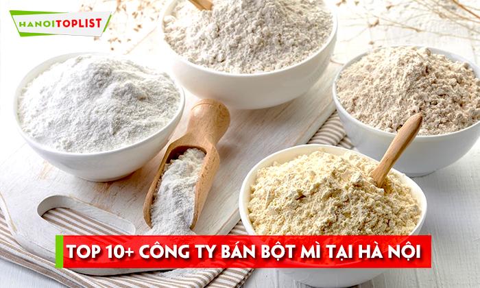 10-cong-ty-ban-bot-mi-tai-ha-noi-uy-tin-chat-luong-hanoitoplist