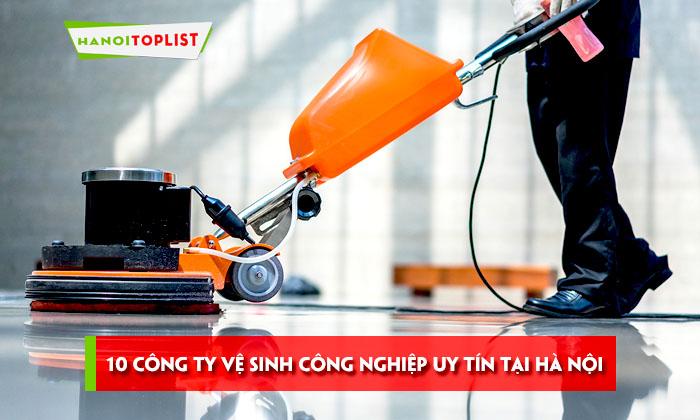 10-cong-ty-ve-sinh-cong-nghiep-uy-tin-tai-ha-noi
