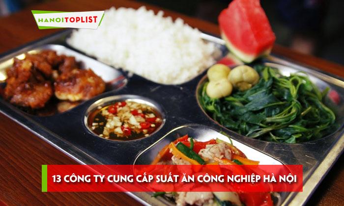 13-cong-ty-cung-cap-suat-an-cong-nghiep-ha-noi