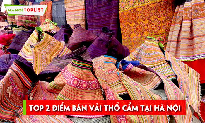 kham-pha-2-diem-ban-vai-tho-cam-ha-noi-dep-gia-re-hanoitoplist