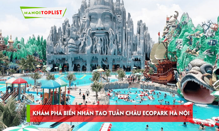 kham-pha-bien-nhan-tao-tuan-chau-ecopark-ha-noi