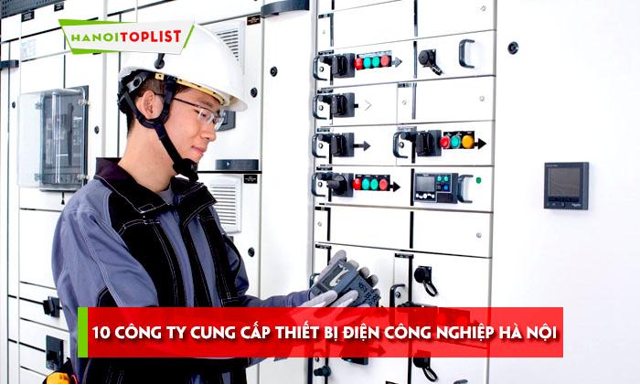 top-10-cong-ty-cung-cap-thiet-bi-dien-cong-nghiep-ha-noi