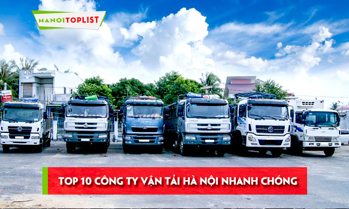 top-10-cong-ty-van-tai-ha-noi-nhanh-chong-tien-loi
