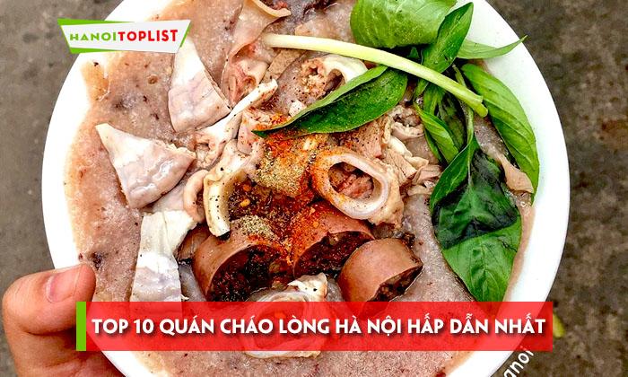 top-10-quan-chao-long-ha-noi-hap-dan-nhat