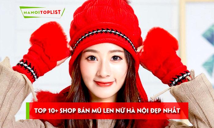 top-10-shop-ban-mu-len-nu-ha-noi-dep-nhat