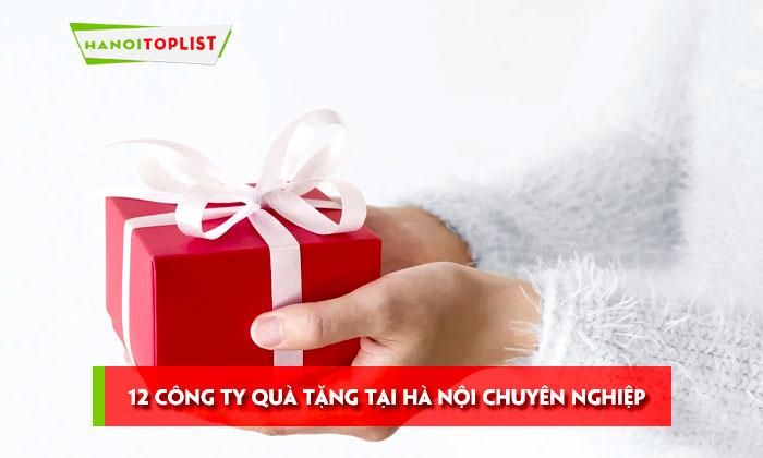 top-12-cong-ty-qua-tang-tai-ha-noi-chuyen-nghiep