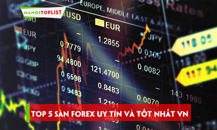 top-5-san-forex-uy-tin-va-tot-nhat-hien-nay-tai-viet-nam
