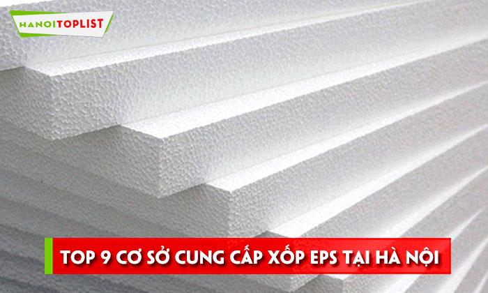 top-9-co-so-cung-cap-xop-eps-uy-tin-tai-ha-noi-hanoitoplist