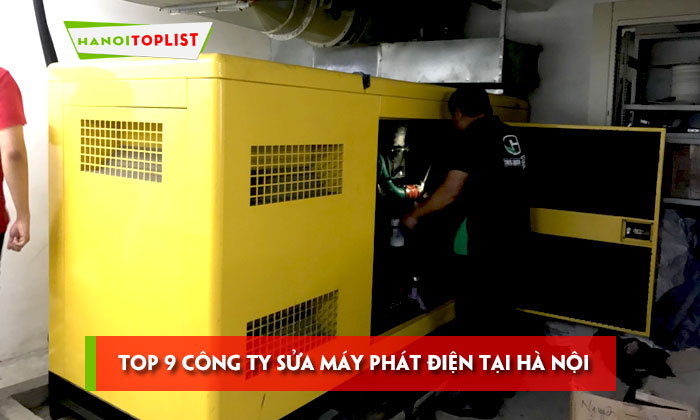 top-9-cong-ty-sua-may-phat-dien-tai-ha-noi-chuyen-nghiep