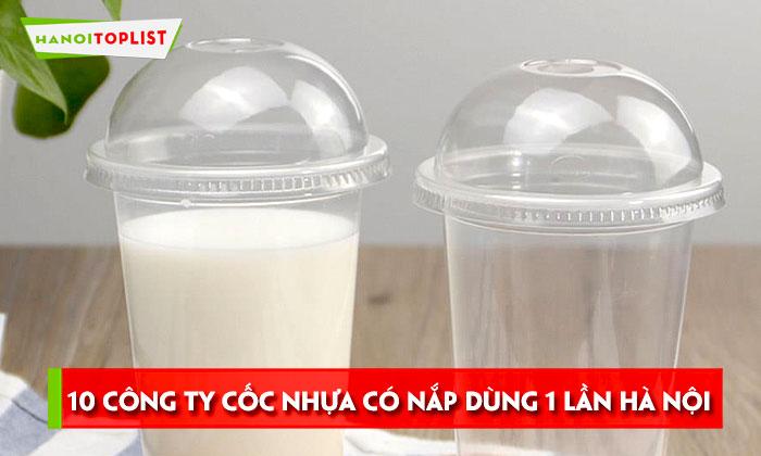 10-cong-ty-phan-phoi-coc-nhua-co-nap-dung-1-lan-tai-ha-noi-hanoitoplist