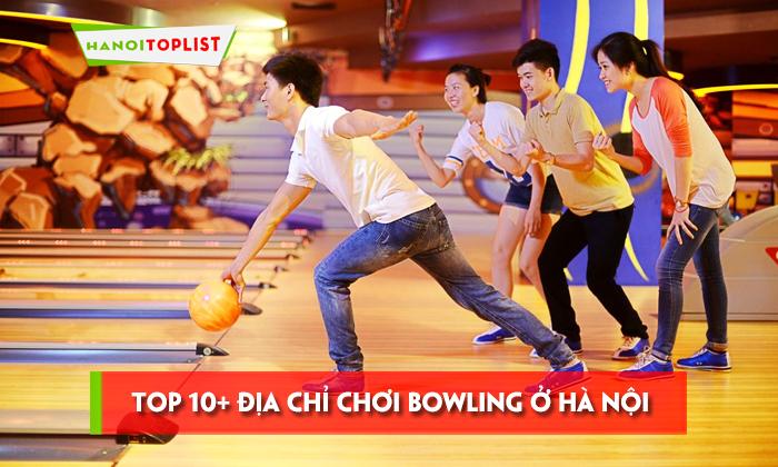 10-dia-chi-choi-bowling-o-ha-noi-hap-dan-va-thu-hut-nhat