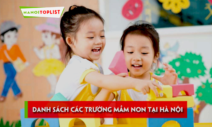 danh-sach-cac-truong-mam-non-tai-ha-noi-tot-nhat-hien-nay