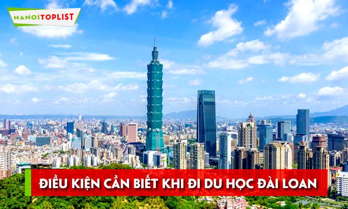 dieu-kien-can-biet-khi-di-du-hoc-dai-loan-hanoitoplist