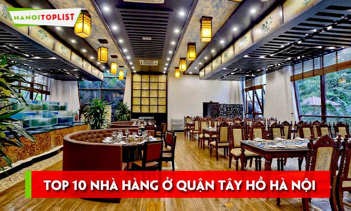 kham-pha-10-nha-hang-o-quan-tay-ho-ha-noi-cuc-ngon-hanoitoplist