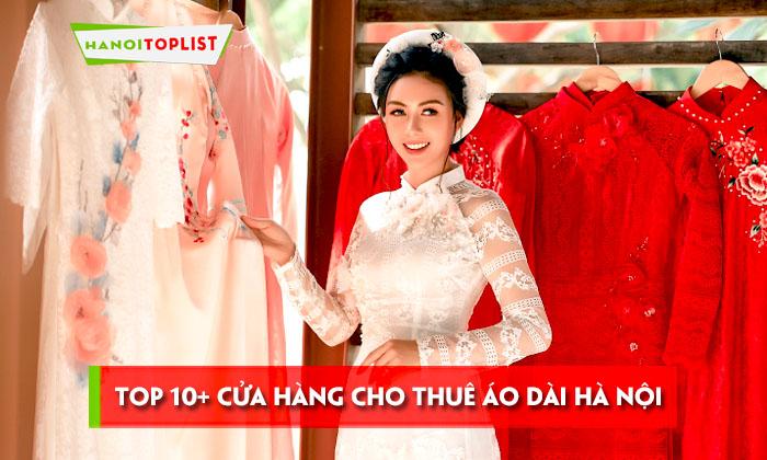 top-10-cua-hang-cho-thue-ao-dai-ha-noi-dep-gia-re