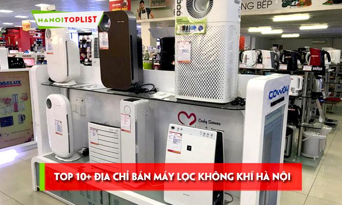 top-10-dia-chi-ban-may-loc-khong-khi-ha-noi-chat-luong