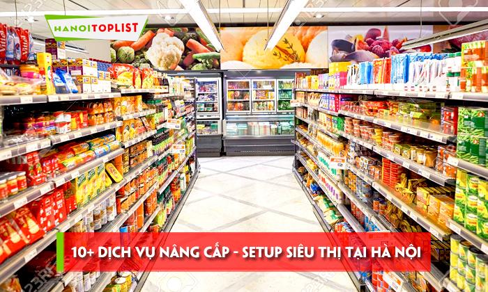 top-10-dich-vu-nang-cap-setup-sieu-thi-tai-ha-noi