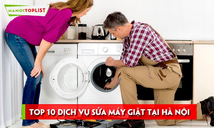 top-10-dich-vu-sua-may-giat-tai-ha-noi-nhanh-chong-chat-luong-hanoitoplist
