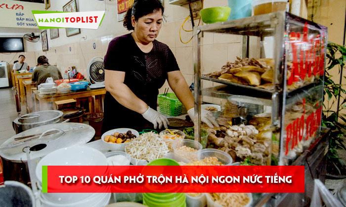 top-10-quan-pho-tron-ha-noi-ngon-nuc-tieng
